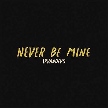 Never Be Mine