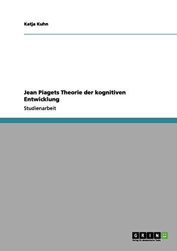 Jean Piagets Theorie der kognitiven Entwicklung