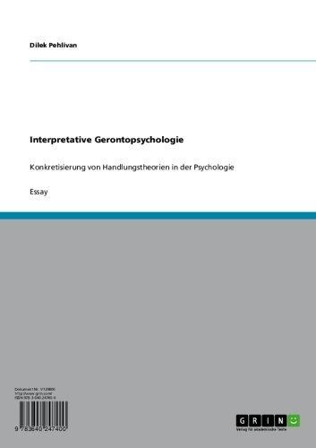 Interpretative Gerontopsychologie: Konkretisierung von Handlungstheorien in der Psychologie
