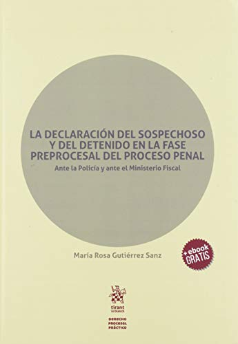 La declaración del sospechoso y Del detenido en La Fase Preprocesal Del Proceso Penal (Derecho Procesal Práctico)