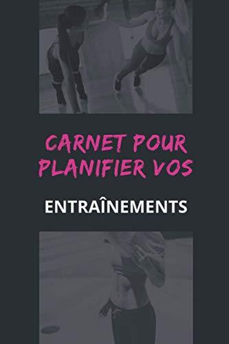 Carnet pour planifier vos entraînements: 52 semaines de suivi à compléter - S'organiser pour faire du sport - Format pratique 15,24 x22,86 cm (6 x 9 pouces).