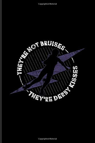 They'Re Not Bruises They'Re Derby Kisses: Roller Derby Undated Planner | Weekly & Monthly No Year Pocket Calendar | Medium 6x9 Softcover