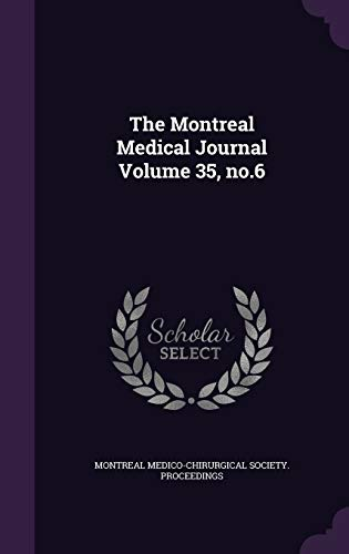 The Montreal Medical Journal Volume 35, No.6