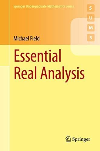 Essential Real Analysis (Springer Undergraduate Mathematics Series)