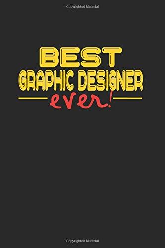 Best Ever Graphic Designer: NOTEBOOK for GRAPHICS DESIGNER A5 6x9 120 pages DLINED! Gift for graphic designers