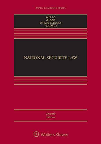 Compare Textbook Prices for National Security Law Aspen Casebook 7 Edition ISBN 9781543806793 by Stephen Dycus,William C. Banks,Peter Raven Hansen,Stephen I. Vladeck