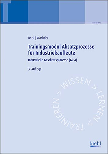 Trainingsmodul Absatzprozesse für Industriekaufleute: Industrielle Geschäftsprozesse (GP 4)