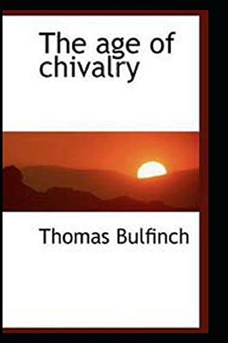 The Age of Chivalry illustrated