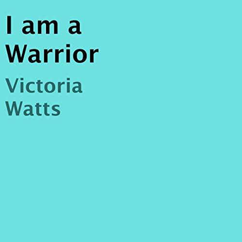 I Am a Warrior audiobook cover art