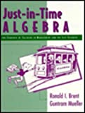 Just-In-Time Algebra: For Students of Calculus in Management & the Lifesciences