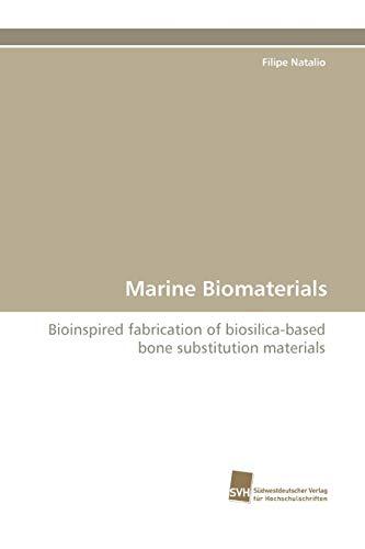 Marine Biomaterials: Bioinspired fabrication of biosilica-based bone substitution materials