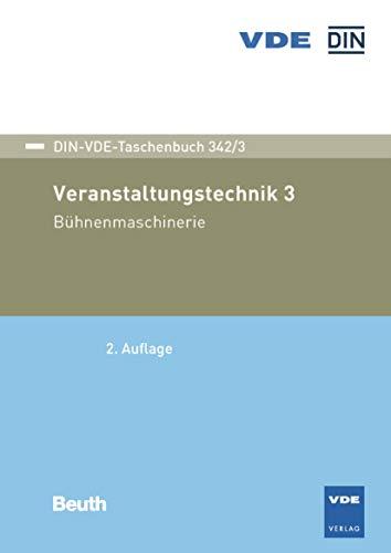 Veranstaltungstechnik 3: Bühnenmaschinerie (DIN-VDE-Taschenbuch)