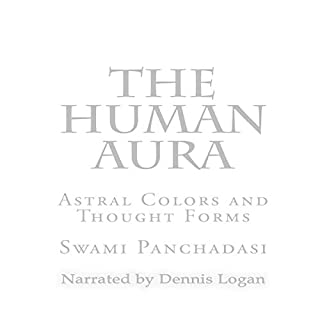 The Human Aura: Astral Colors and Thought Forms cover art