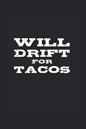 Will Drift For Tacos: College Rulled Notebook For Drift Car Drivers