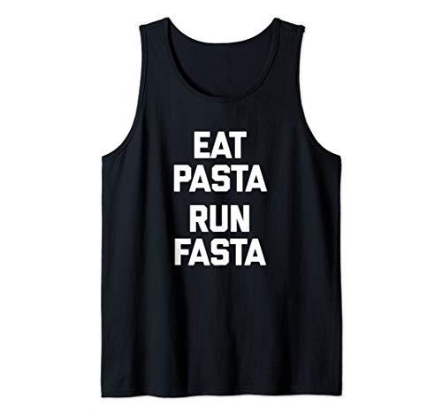 Funny Running Shirt: Eat Pasta, Run Fasta T-Shirt funny run Tank Top