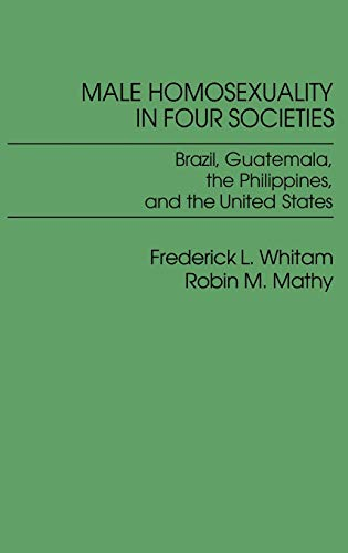 Male Homosexuality in Four Societies: Brazil, Guatemala, the Philippines, and the United States