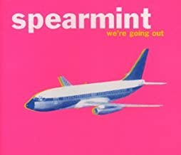 We're Going Out by Spearmint