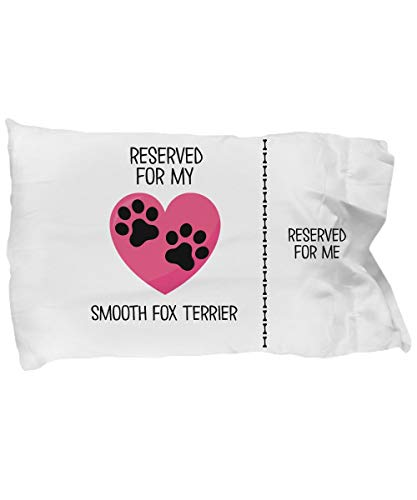 Toll2452 Smooth Fox Terrier Pillow Cases Funny Gift For Smooth Fox Terrier Owners Smooth Fox Terrier Dog Lover Gift Reserved For My Smooth Fox