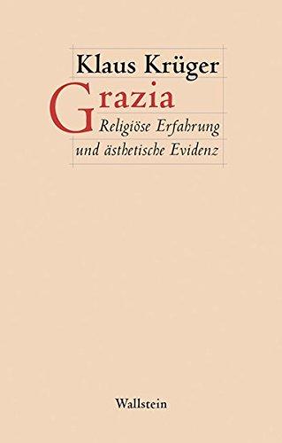 Grazia: Religiöse Erfahrung und ästhetische Evidenz (Figura. Ästhetik, Geschichte, Literatur)