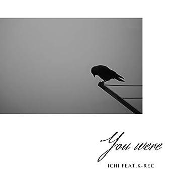 You were (feat. K-REC)