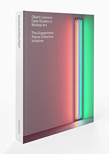 Compare Textbook Prices for Object Lessons: Case Studies in Minimal Art―The Guggenheim Panza Collection Initiative  ISBN 9780892075560 by Esmay, Francesca,Mann, Ted,Weiss, Jeffrey,Spector, Nancy,Stringari, Lena,Buskirk, Martha,Rutledge, Virginia