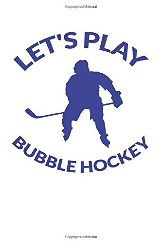 Let's Play Bubble Hockey gift journal: 6''x 9'' Lined Pages / journal White Paper / journal/110 pages