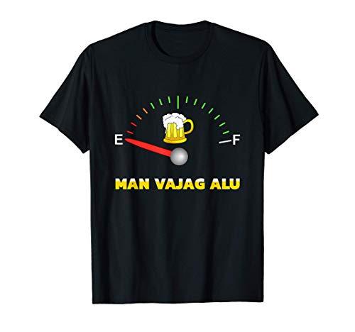 Ich brauche Bier MAN VAJAG ALU lettisch für Letten T-Shirt