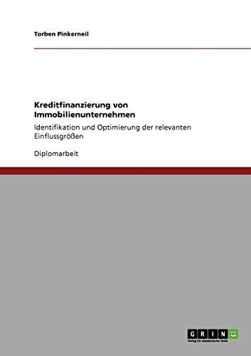 Kreditfinanzierung von Immobilienunternehmen: Identifikation und Optimierung der relevanten Einflussgrößen