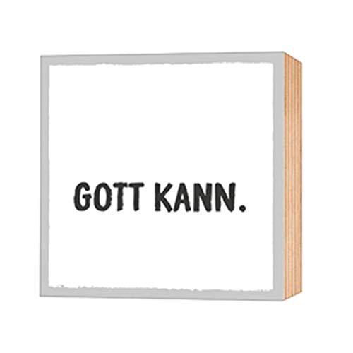 Gott Kann. - Holz-Deko-Bild 9X9