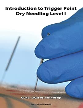 Paperback Introduction to Trigger Point Dry Needling Level I: ODNS - IAOM-US Partnership Book