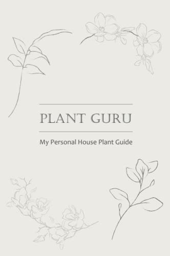 Plant Guru – My Personal Houseplant Guide with Fill-in Profiles for 100...