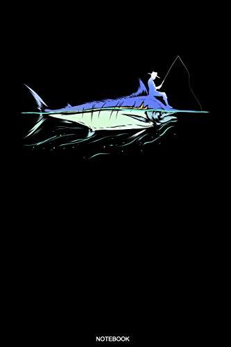 Notebook: Angler Notizbuch mit Blauer Marlin I Notiere deine Fänge I Fischer Geschenk Opa Reisetagebuch für den Angelurlaub und Barsch Angelausflug ... Notizen I Größe 6 x 9 I Liniert I 120 Seiten