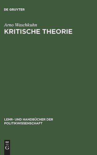 Kritische Theorie: Politikbegriffe und Grundprinzipien der Frankfurter Schule (Lehr- und Handbücher der Politikwissenschaft)