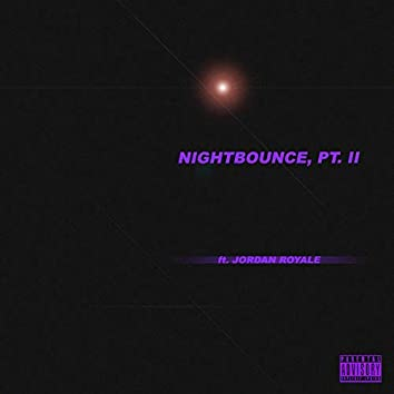 Nightbounce, Pt. II (feat. Jordan Royale)