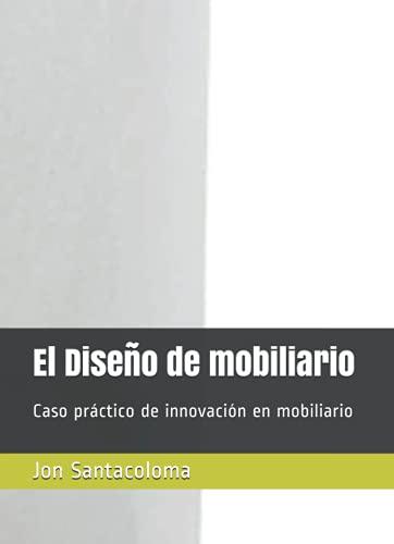 El Diseño de mobiliario: Caso práctico de innovación en mobiliario