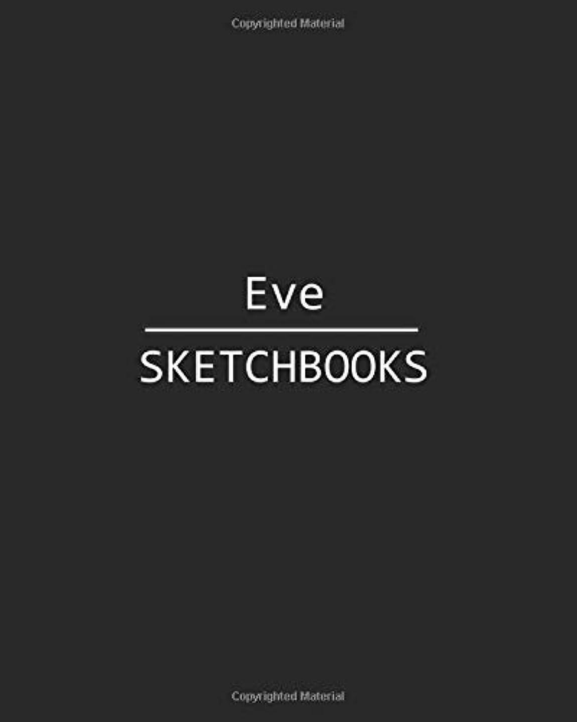 供給引き潮息切れEve Sketchbooks: 140 Blank Sheet 8x10 inches for Write, Painting, Render, Drawing, Art, Sketching and Initial name on Matte Black Color Cover , Eve Sketchbooks