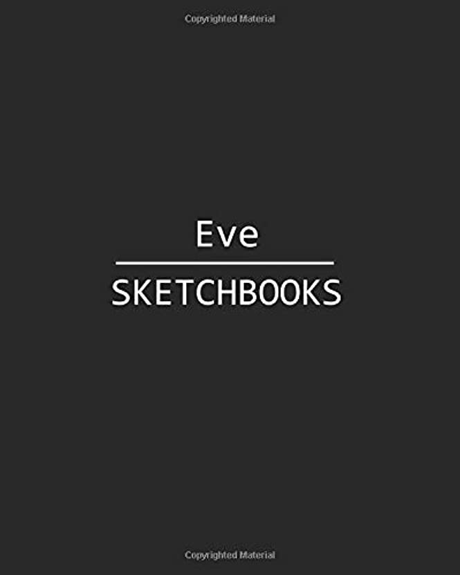 セーブ驚き送ったEve Sketchbooks: 140 Blank Sheet 8x10 inches for Write, Painting, Render, Drawing, Art, Sketching and Initial name on Matte Black Color Cover , Eve Sketchbooks