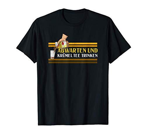 Krümeltee   Abwarten und Tee trinken   Instant Tee   Fan T-Shirt