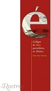 Códigos de ética periodística en México (Tinta y voz) (Spanish Edition)