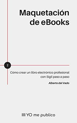 MAQUETACIÓN DE EBOOKS: Cómo crear un libro electrónico pr