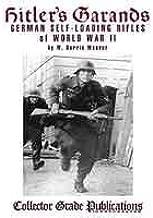 Hitlers Garands: German Self-loading Rifles of WW2 by W Darren Weaver (2001-12-01)