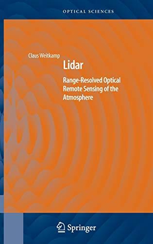 Lidar: Range-Resolved Optical Remote Sensing of the Atmosphere (Springer Series in Optical Sciences (102), Band 102)