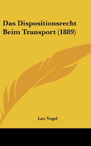 Das Dispositionsrecht Beim Transport (1889)