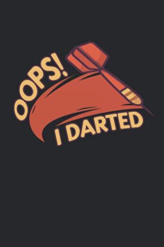 Oops! I Darted: Dart Notizbuch / Tagebuch / Heft mit Linierten Seiten. Notizheft mit Linien, Journal, Planer für Termine oder To-Do-Liste.