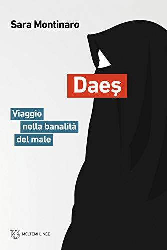 Daes. Viaggio nella banalità del male