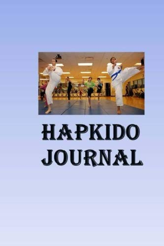 Hapkido Journal: Keep track of your Hapkido self defense techniques in this Hapkido Journal
