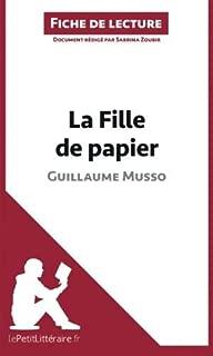 La Fille de papier de Guillaume Musso (Fiche de lecture): R??sum?? Complet Et Analyse D??taill??e De L'oeuvre (French Edition) by Sabrina Zoubir (2014-04-22)
