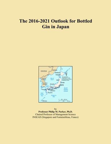 The 2016-2021 Outlook for Bottled Gin in Japan