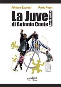 La Juve di Antonio Conte. Fare la partita
