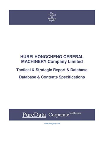 HUBEI HONGCHENG CERERAL MACHINERY Company Limited: Tactical & Strategic Database Specifications (Tactical & Strategic - China Book 29029) (English Edition)